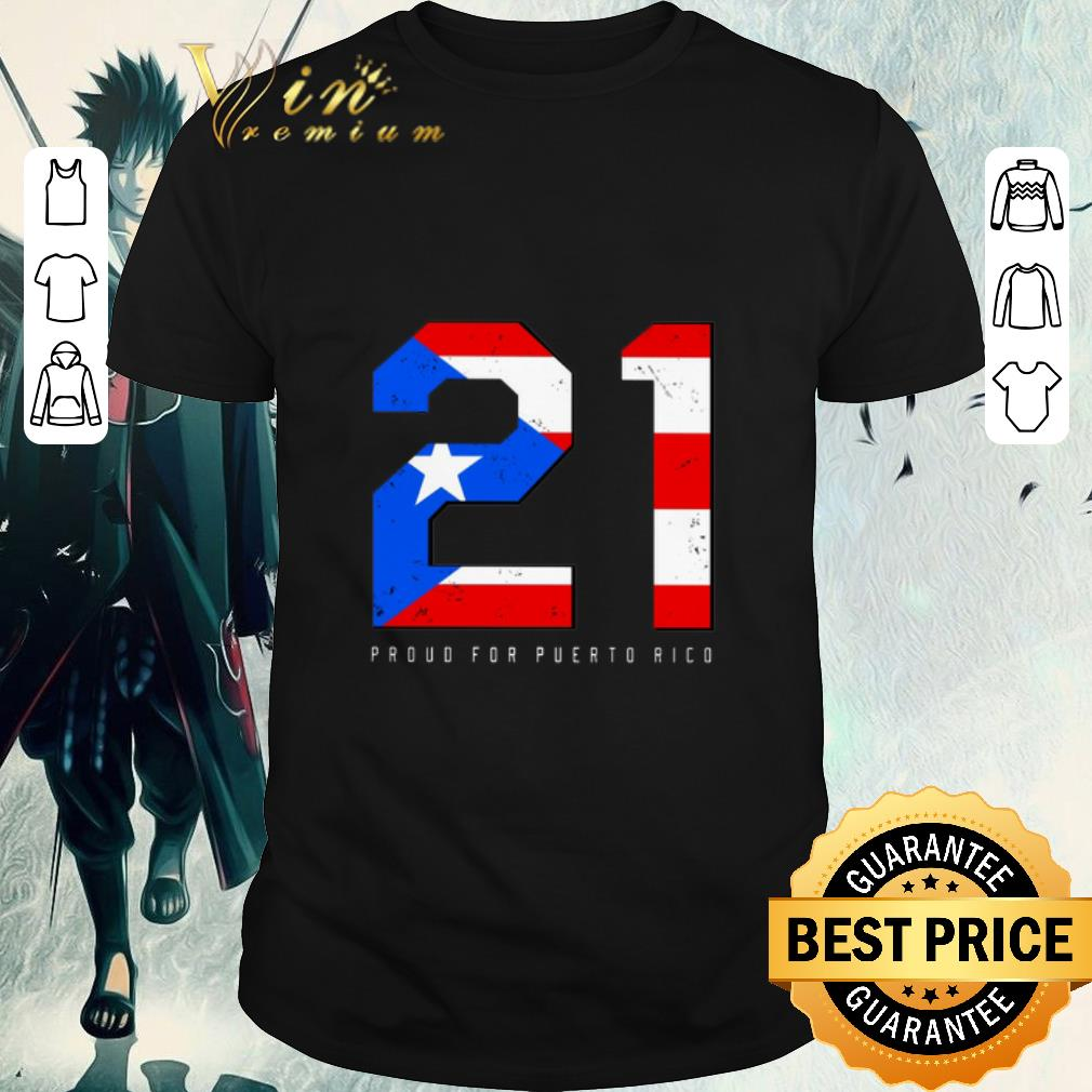 Awesome 21 Proud For Puerto Rico shirt