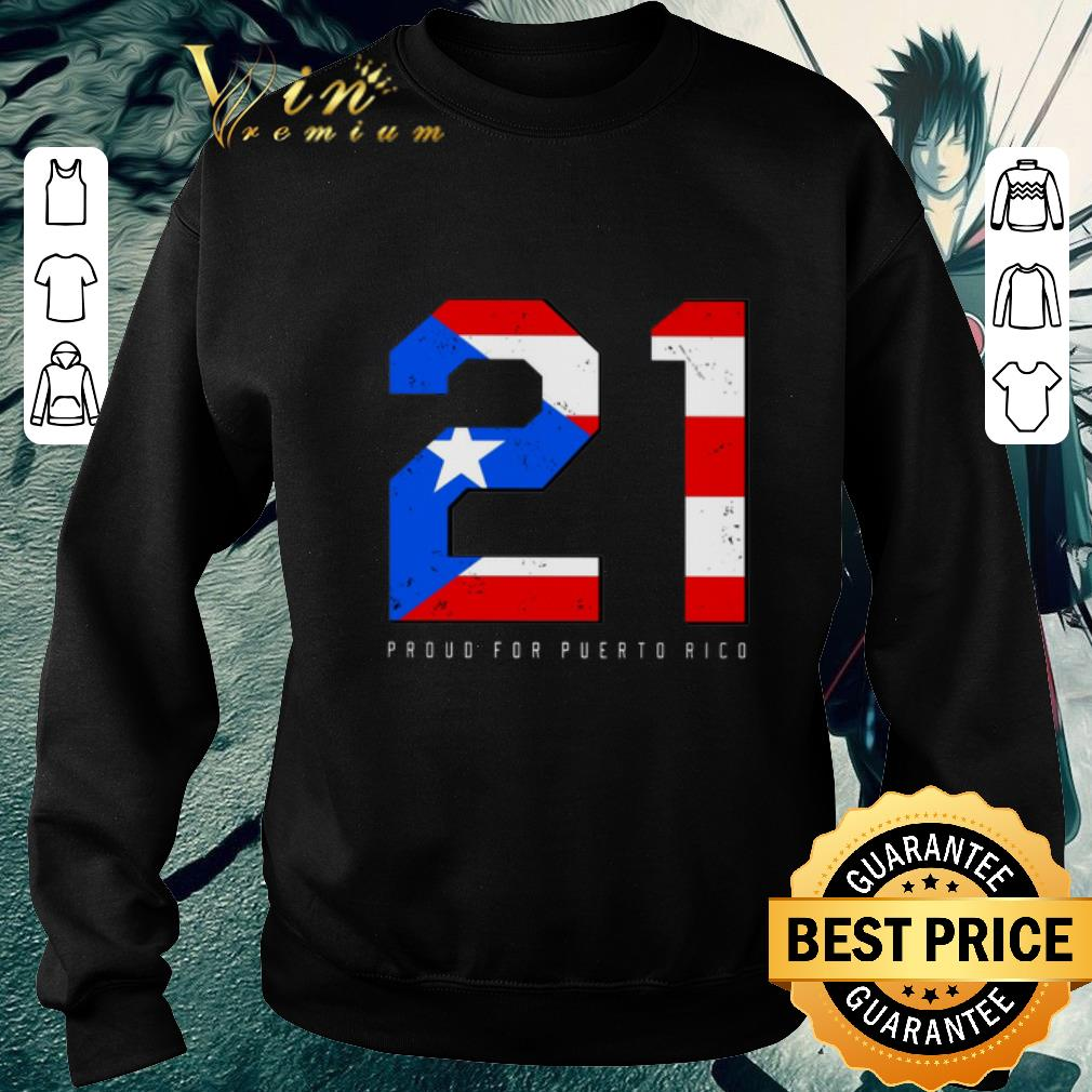 Awesome 21 Proud For Puerto Rico shirt 4 - Awesome 21 Proud For Puerto Rico shirt