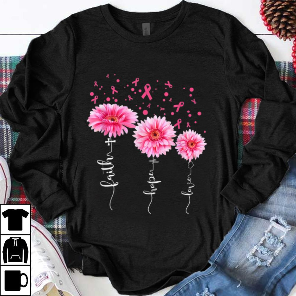 Awesome Faith Hope Love Pink Daisy Flower Breast Cancer Awareness shirt