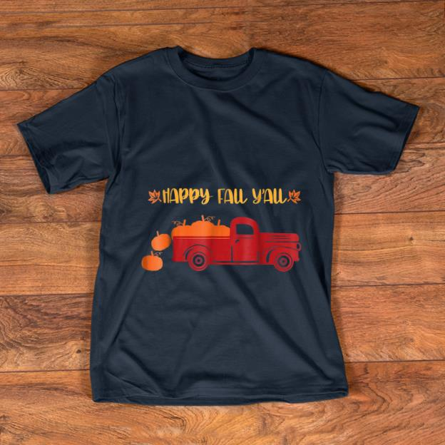 Awesome Happy Fall Yall Pumpkin Truck shirt