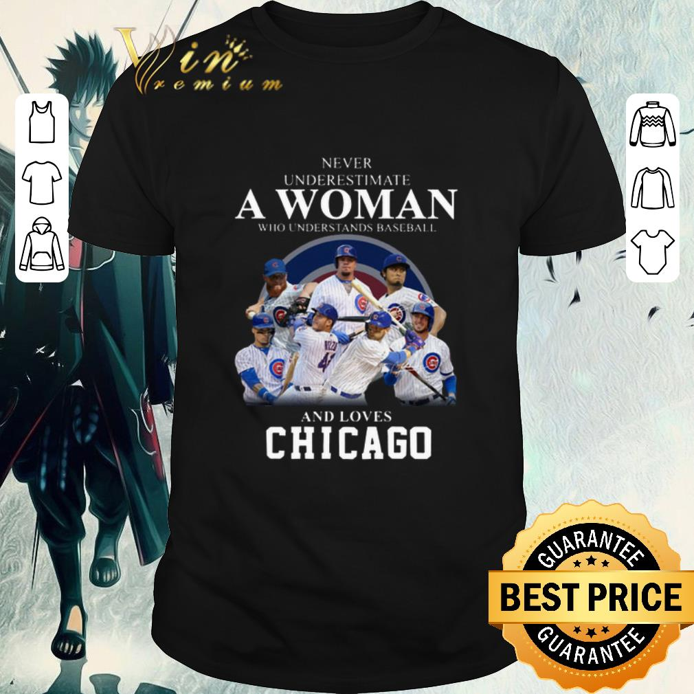 Awesome Never underestimate woman who understands baseball Chicago Cubs shirt