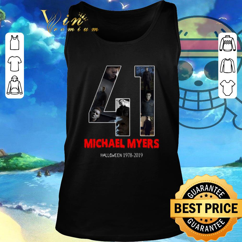 Hot 41 years of Michael Myers 1978-2019 Halloween shirt