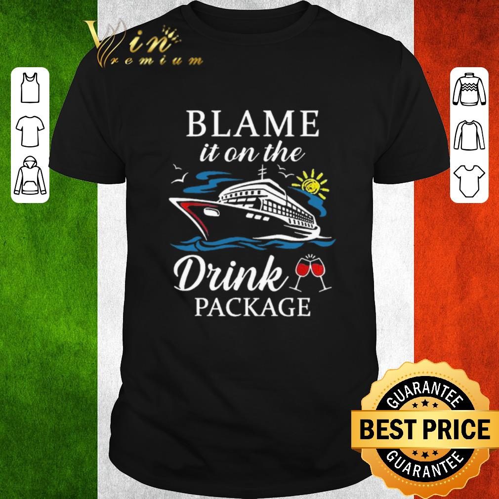 Hot Cruise ship Blame it on the drink package shirt