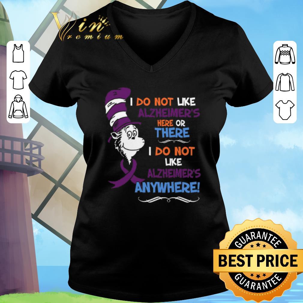 Hot Dr. Seuss I do not like Alzheimer's here or there i do not like shirt