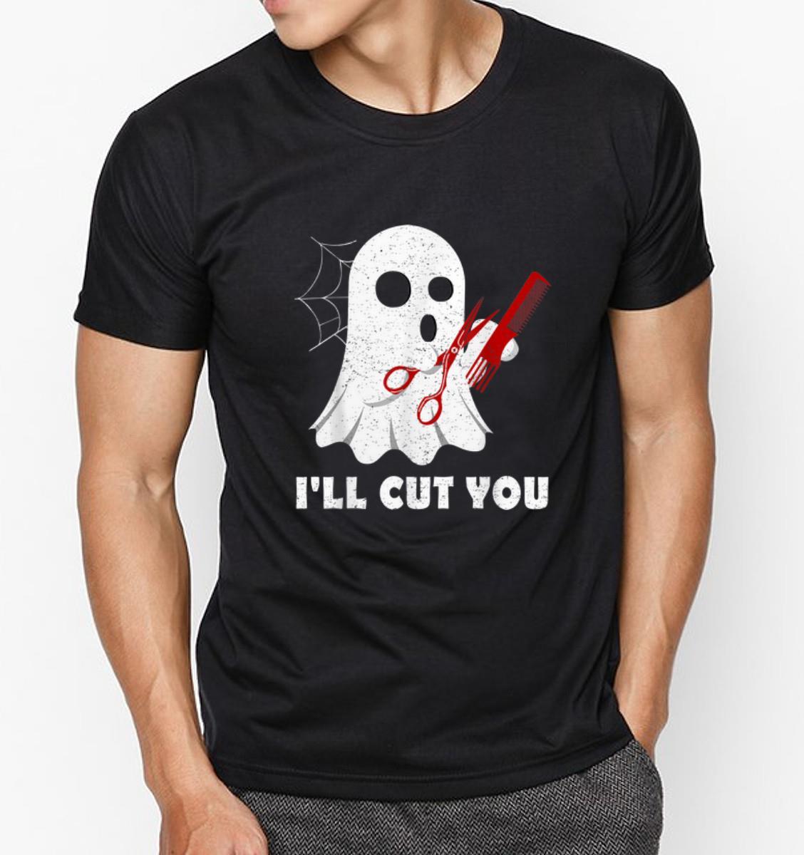 Hot I'll Cut You - Halloween Boo Ghost Hairstylist shirt