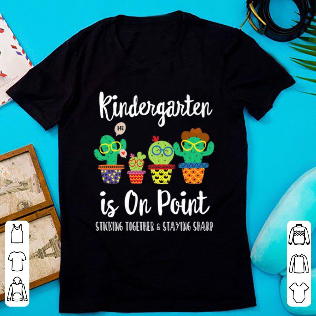 Nice Kindergarten is on point 1st day of school cactus shirt