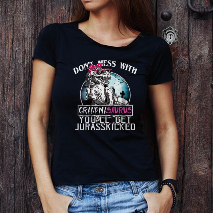Official Don't Mess With Grandmasaurus You'll Get Jurasskicker shirts
