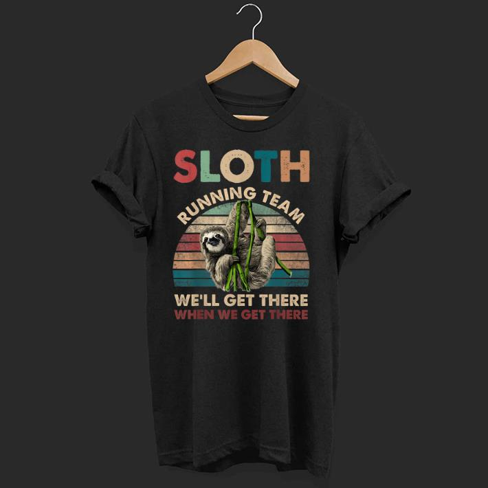 Official Vintage Sloth Running Team We'll Get There When We Get There shirt