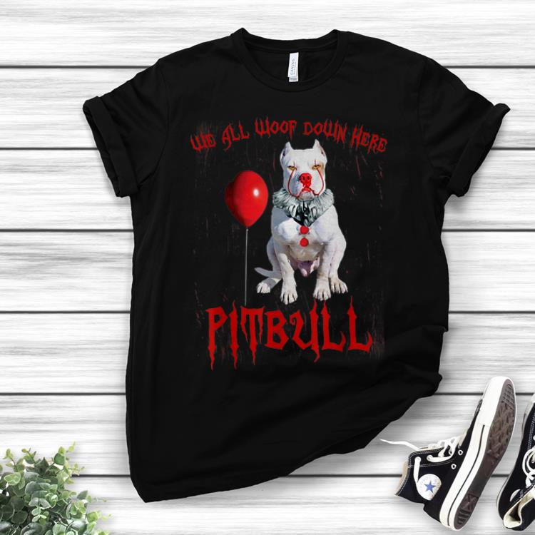 Official We All Woop Down Here Pitbull Pennywise shirts