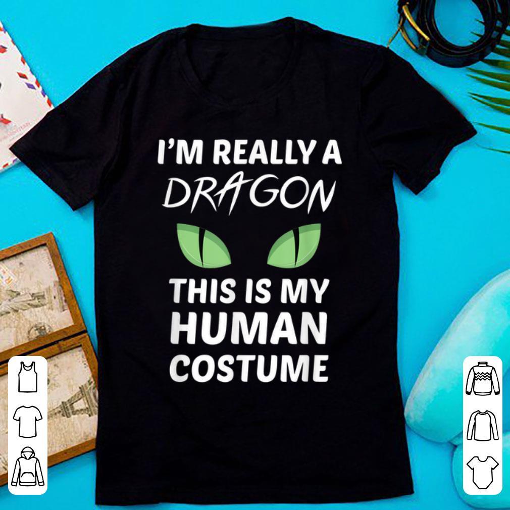 Original Halloween I'm Really A Dragon This Is My Human Costume shirt