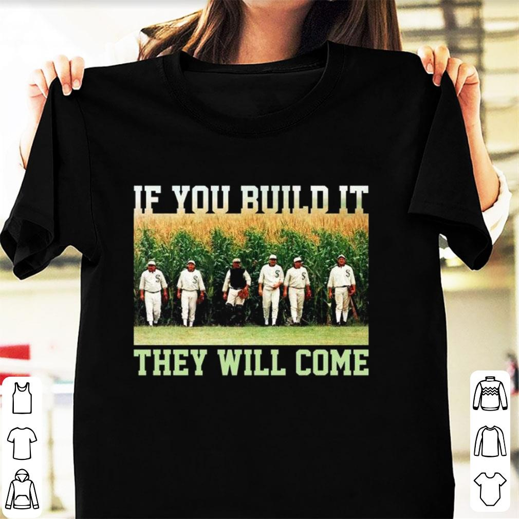 Original If You Build ItThey Will Come Field Of Dreams shirt