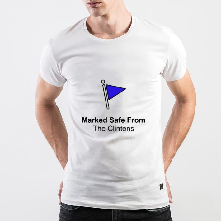 Original Marked safe from the clintons shirt
