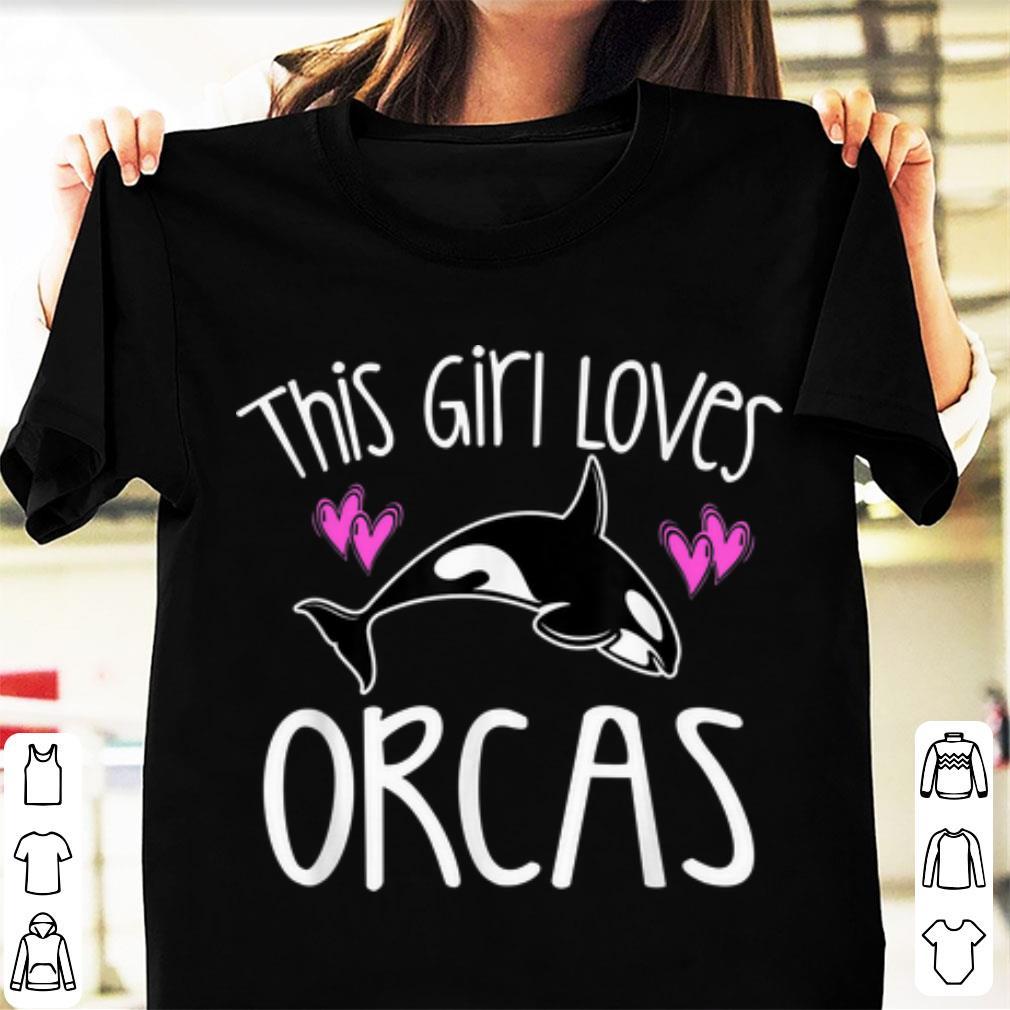 Original This Girl Loves Orcas Killer Whale shirt