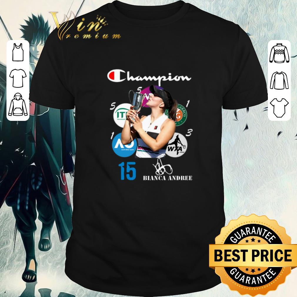 Premium Bianca Andreescu 15 Champion signature shirt