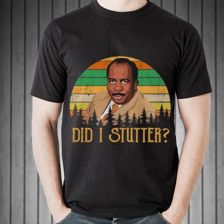 Premium Did I Stutter Stanley Hudson Vintage shirt