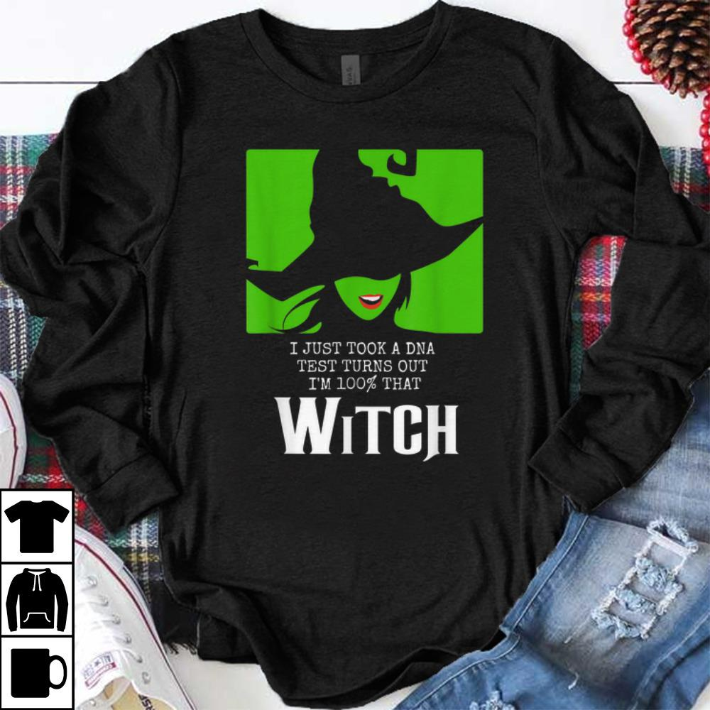Premium I Just Took A DNA Test Turns Out I'm 100% That Witch Halloween shirts