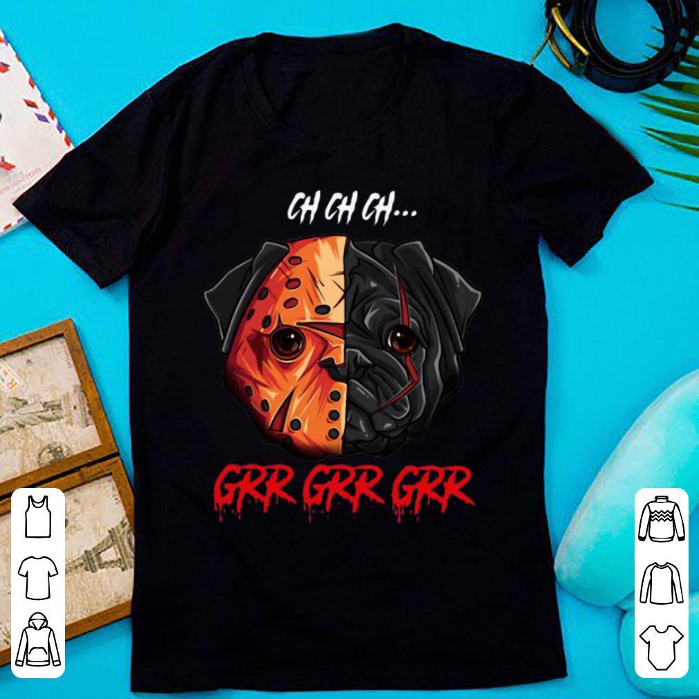 Premium Jason Voorhees Pug Ch Ch Ch Grr Grr Grr shirt