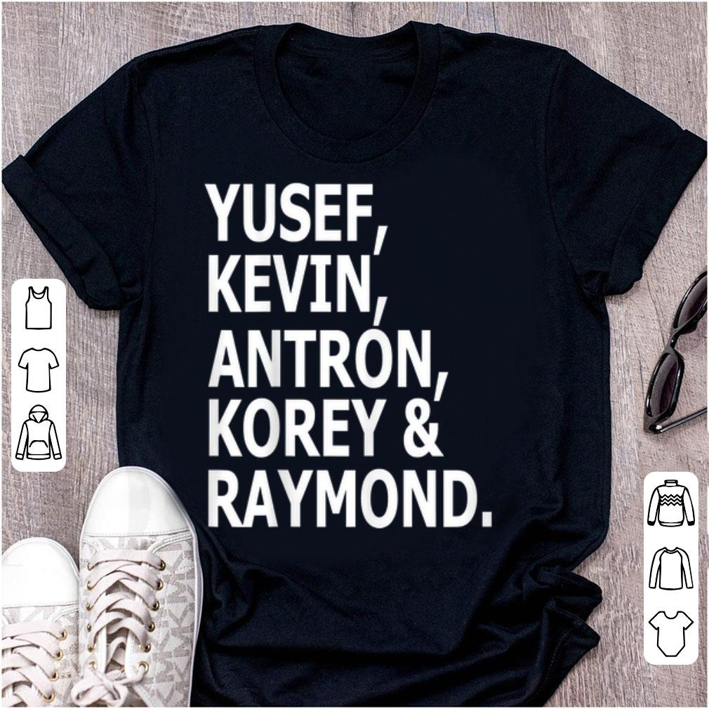 Pretty Yusef Kevin Antron Korey And Raymond shirt 1 - Pretty Yusef Kevin Antron Korey And Raymond shirt