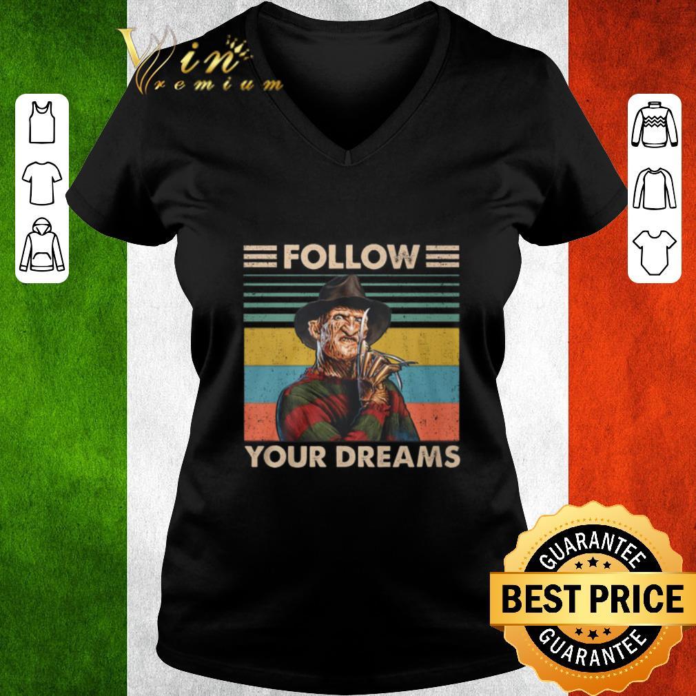 Top Freddy Krueger follow your dreams vintage shirt