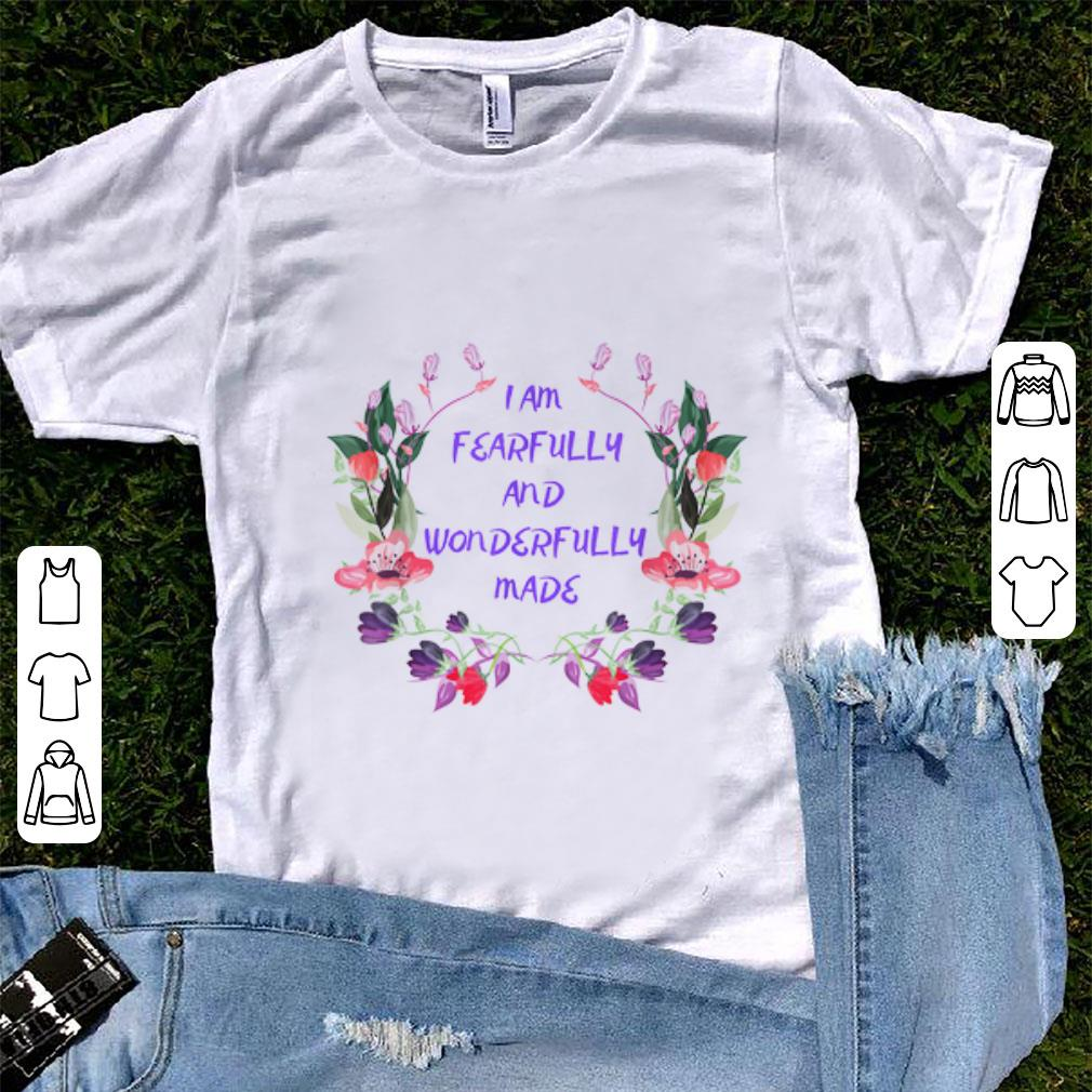 Top I Am Pearfully And Wonderfully Made Flower shirt