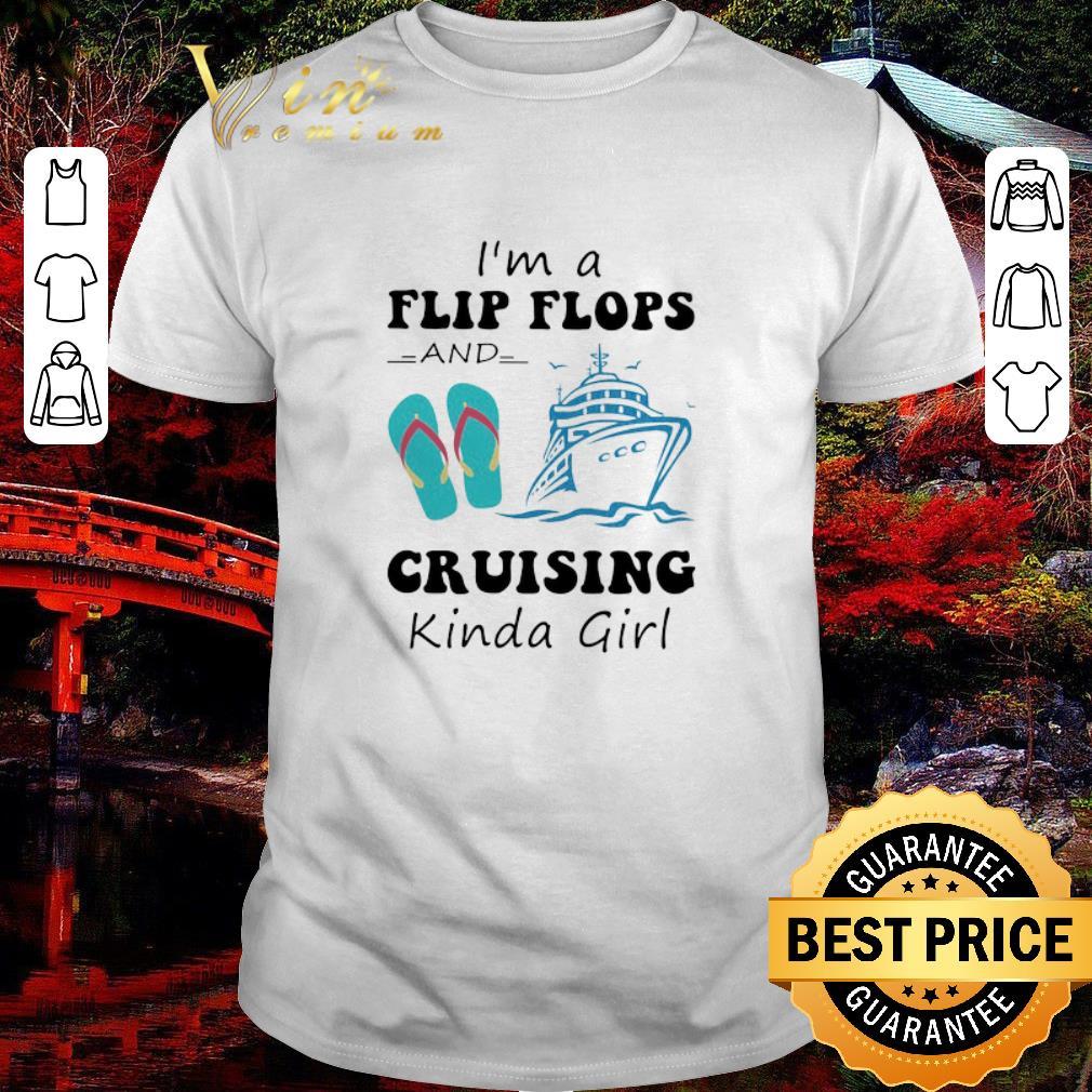 Top I'm a flip flops and cruising kinda girl shirt