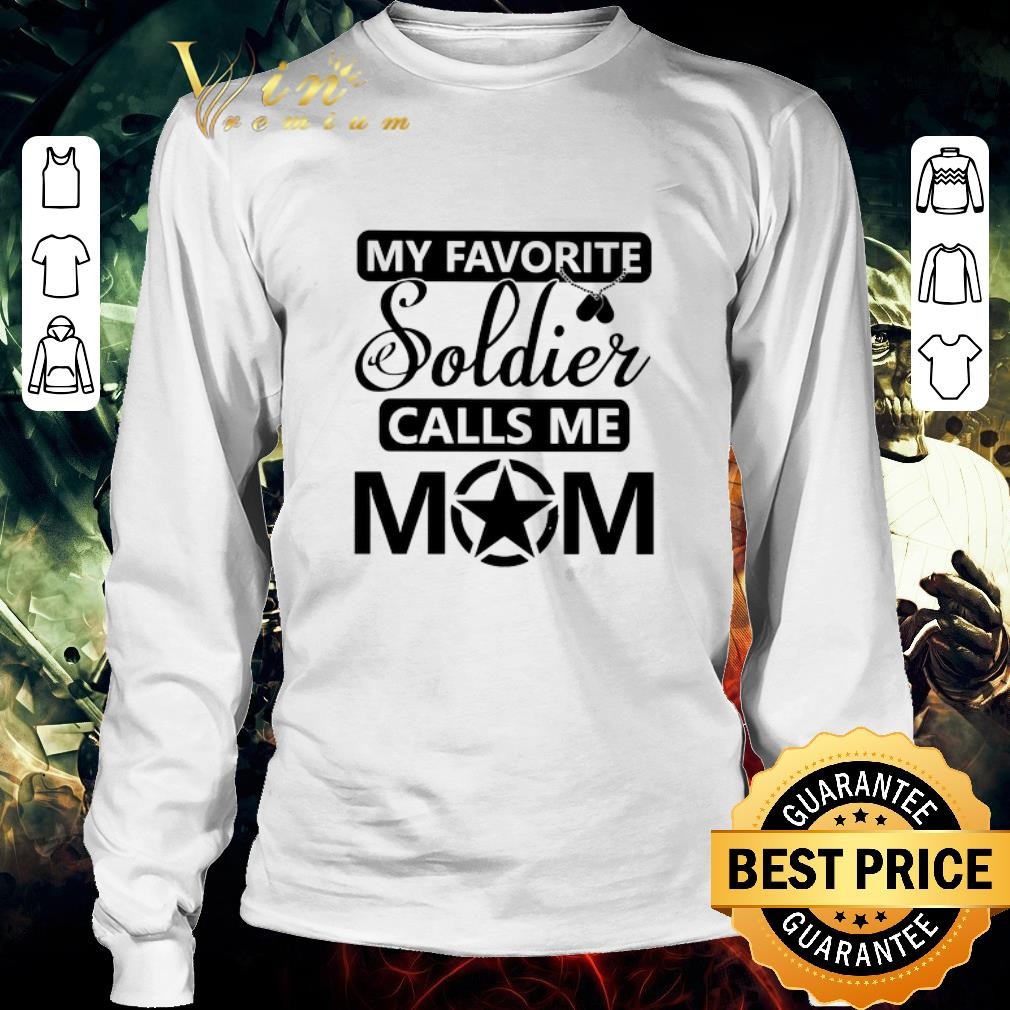 Nice My Favorite Soldier Calls Me Mom Us Army Shirt 3 1.jpg
