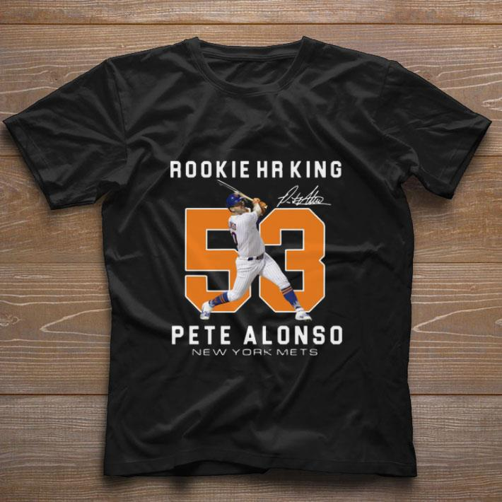 Nice Rookie HR King 53 Pete Alonso New York Mets Signature shirt