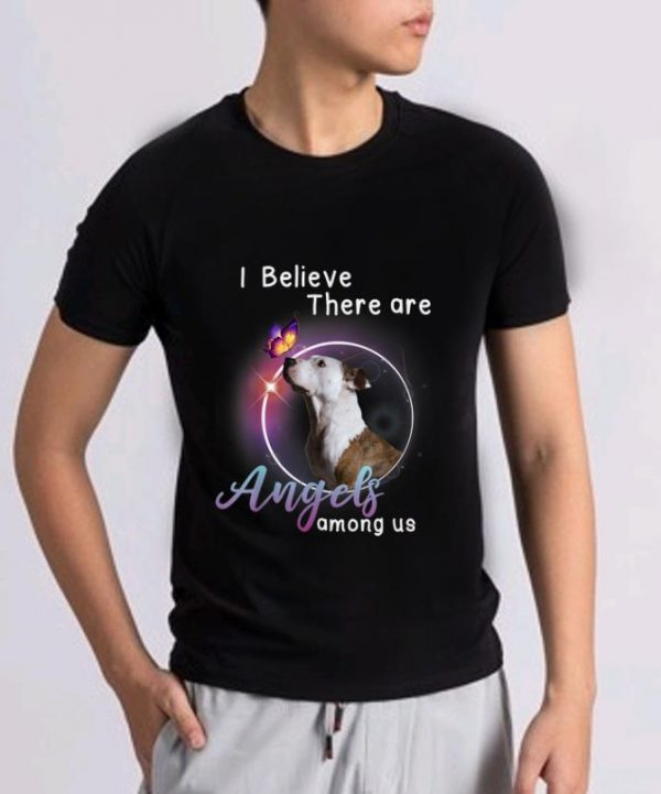 Hot Pit Bull Terrier I Believe There Are Angels Among Us Shirt 2 1.jpg
