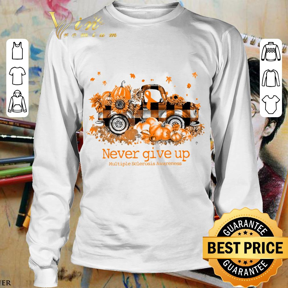 Original Truck Never Give Up Multiple Sclerosis Awareness shirt 3