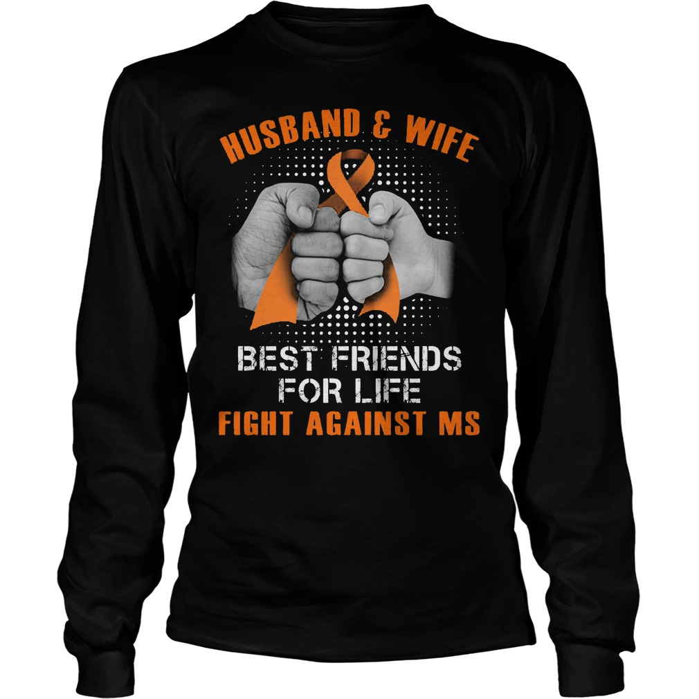 Husband And Wife Best Friends For Life Fight Against Multiple Sclerosis Longsleeve