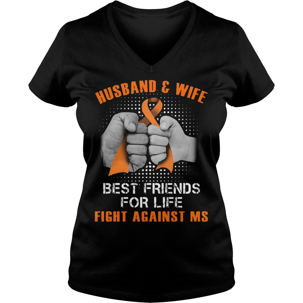 Husband And Wife Best Friends For Life Fight Against Multiple Sclerosis V Neck