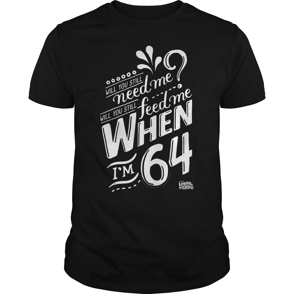 Lyrics By Lennon And Mccartney When I'm 64 Shirt