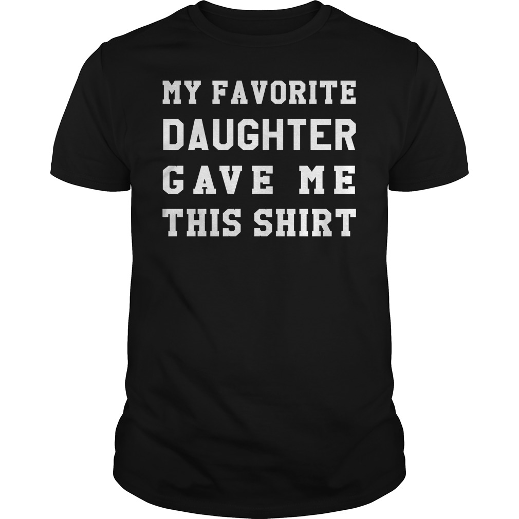 My Favotire Daughter Game Me This Shirt