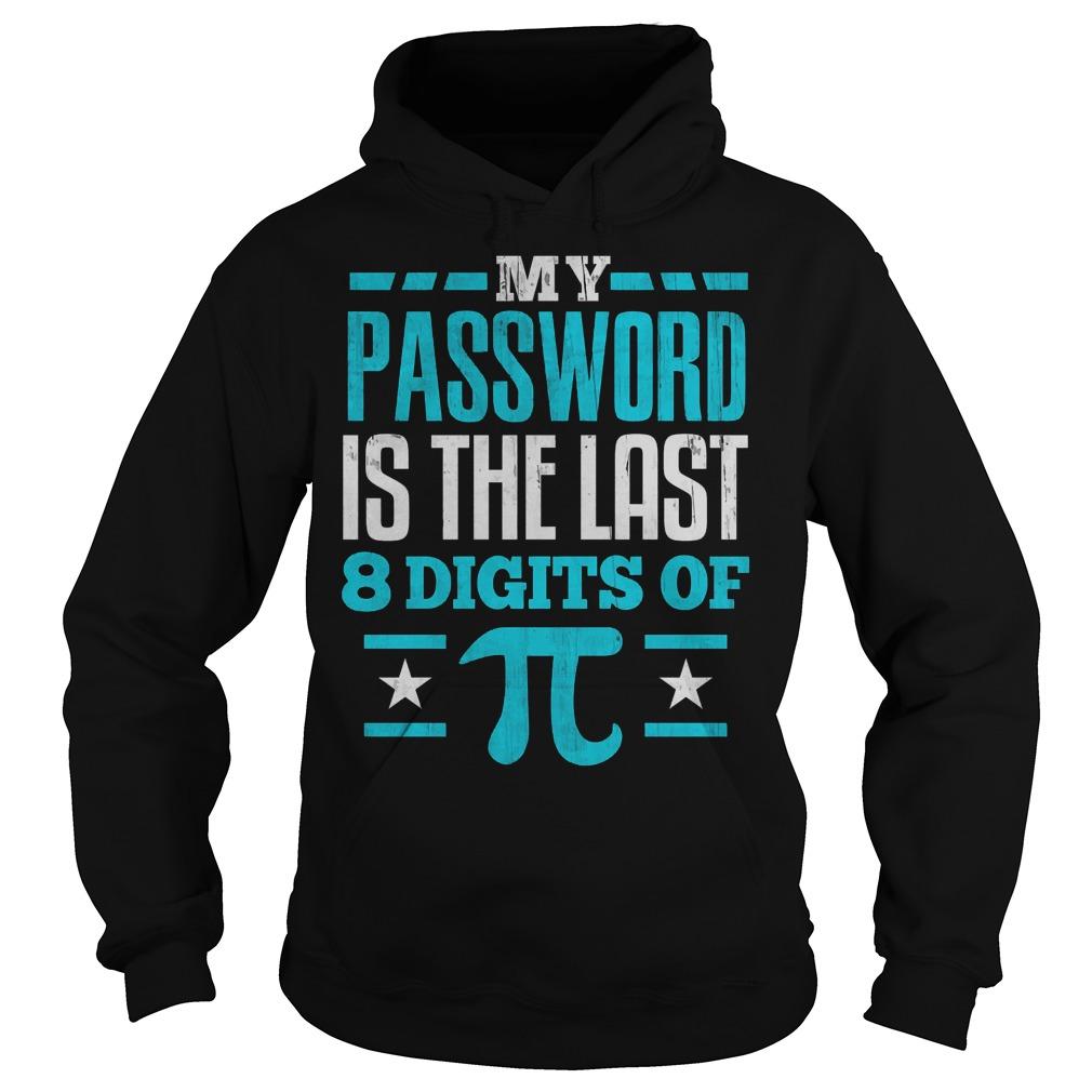 My Password Is The Last Digit Of Pi Hoodie
