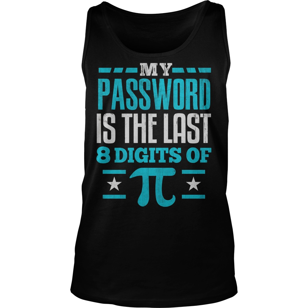 My Password Is The Last Digit Of Pi Tanktop