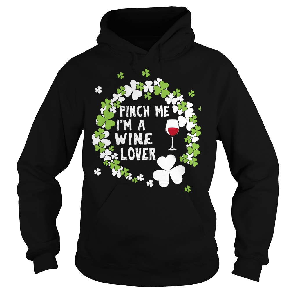 Pinch Me I'm A Wine Lover Hoodie