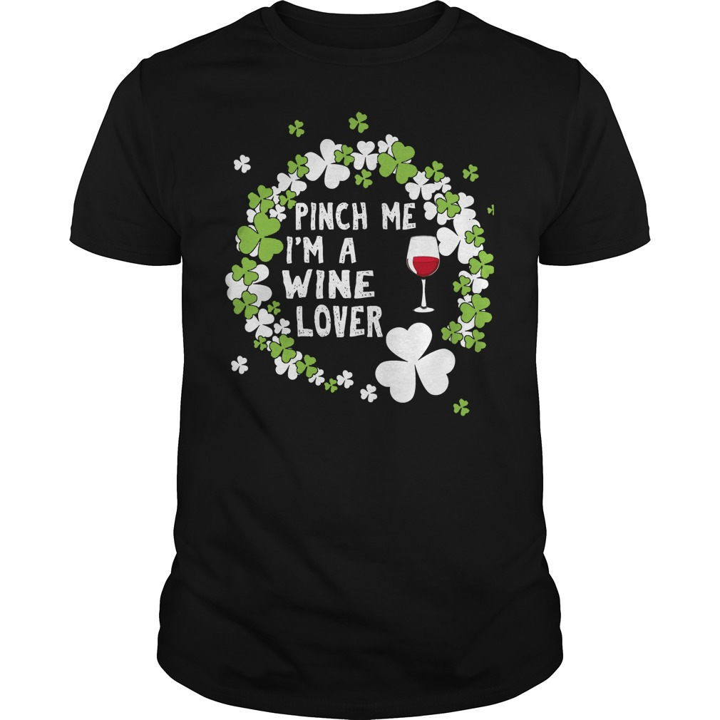 Pinch Me I'm A Wine Lover Shirt