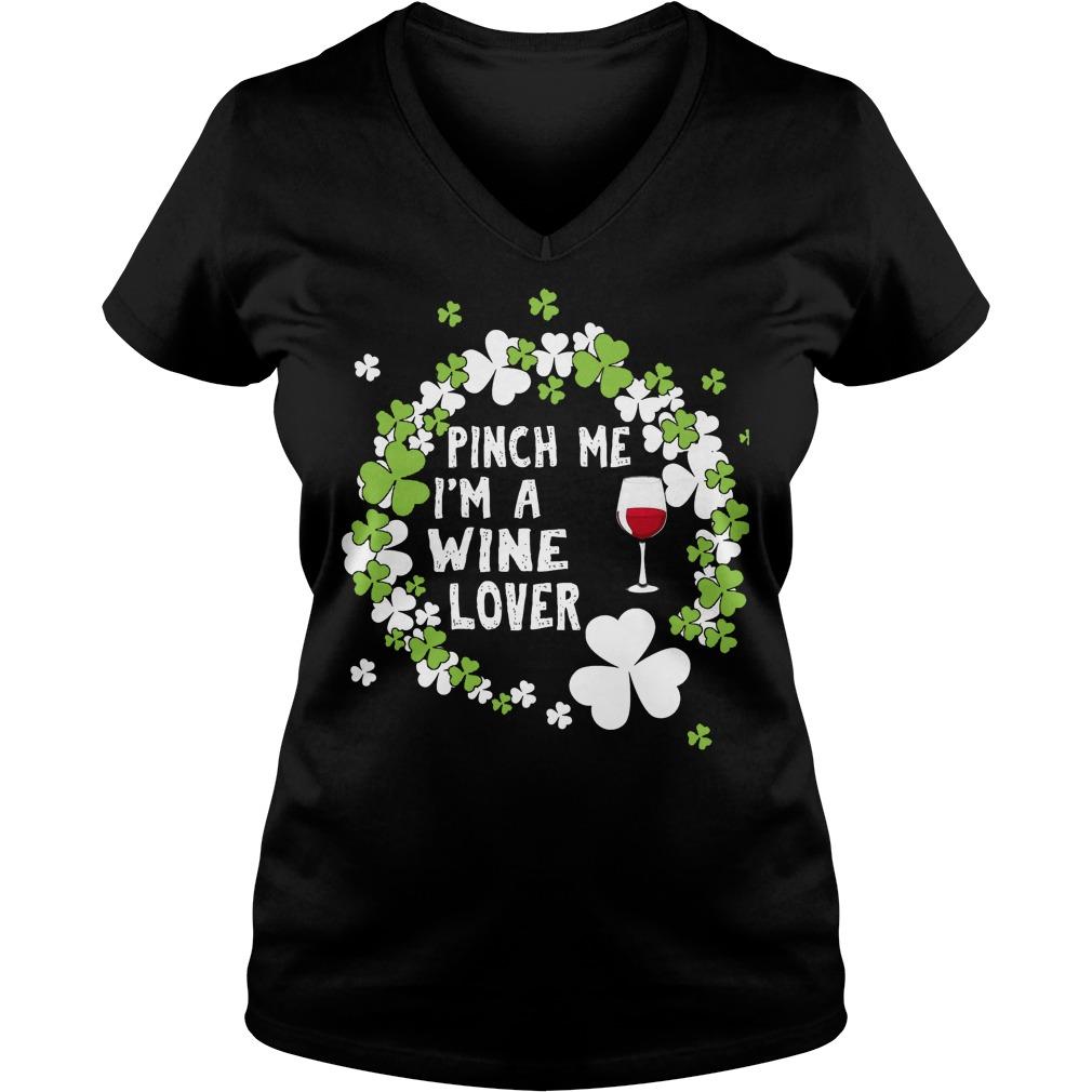 Pinch Me I'm A Wine Lover V Neck
