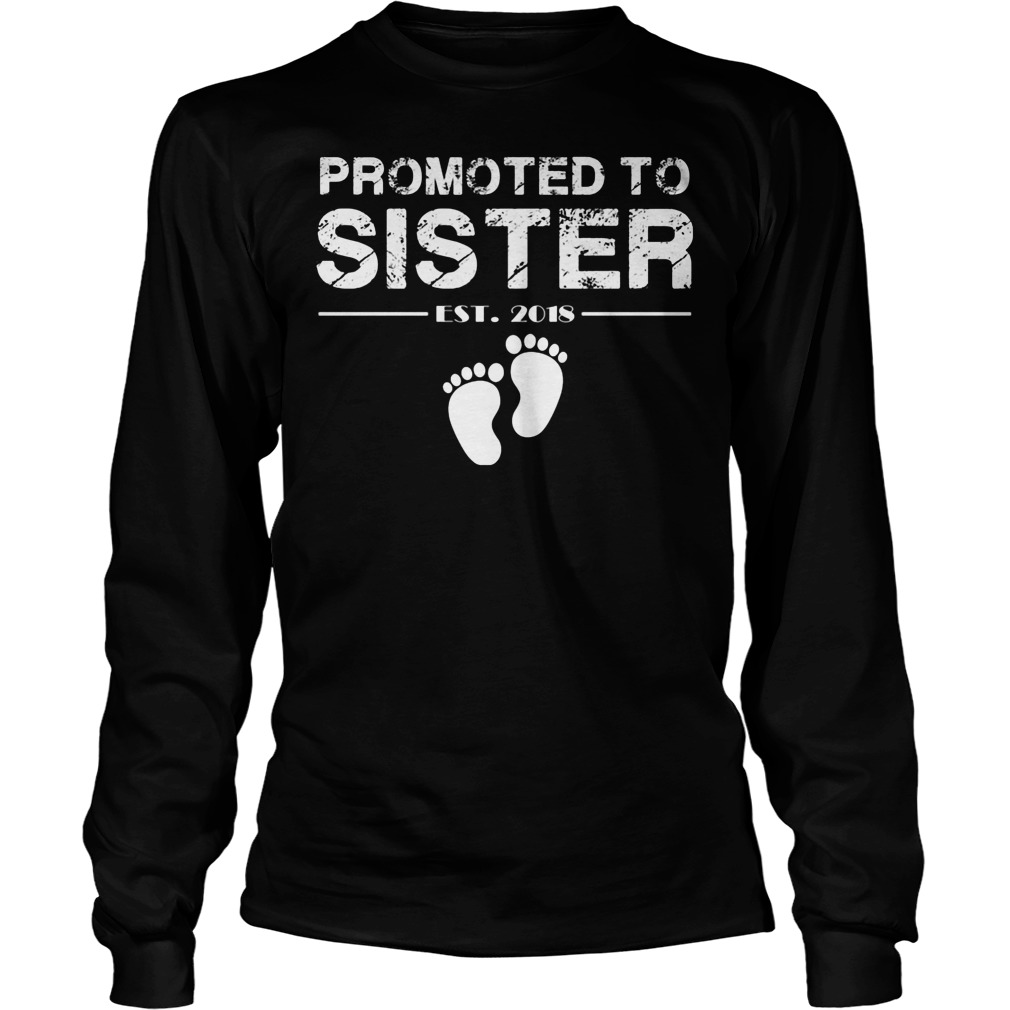 Promoted To Sister Est 2018 Longsleeve