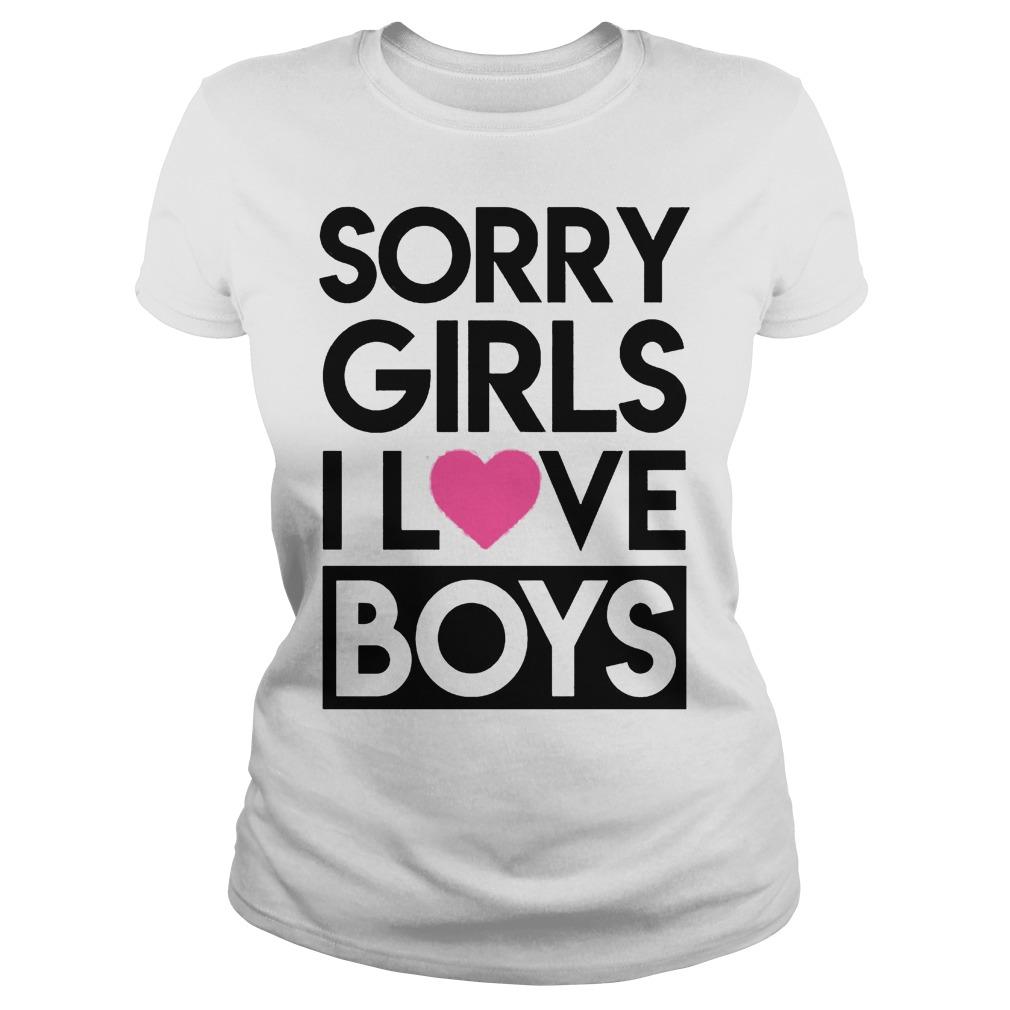 Sorry Girls I Love Boys Ladies