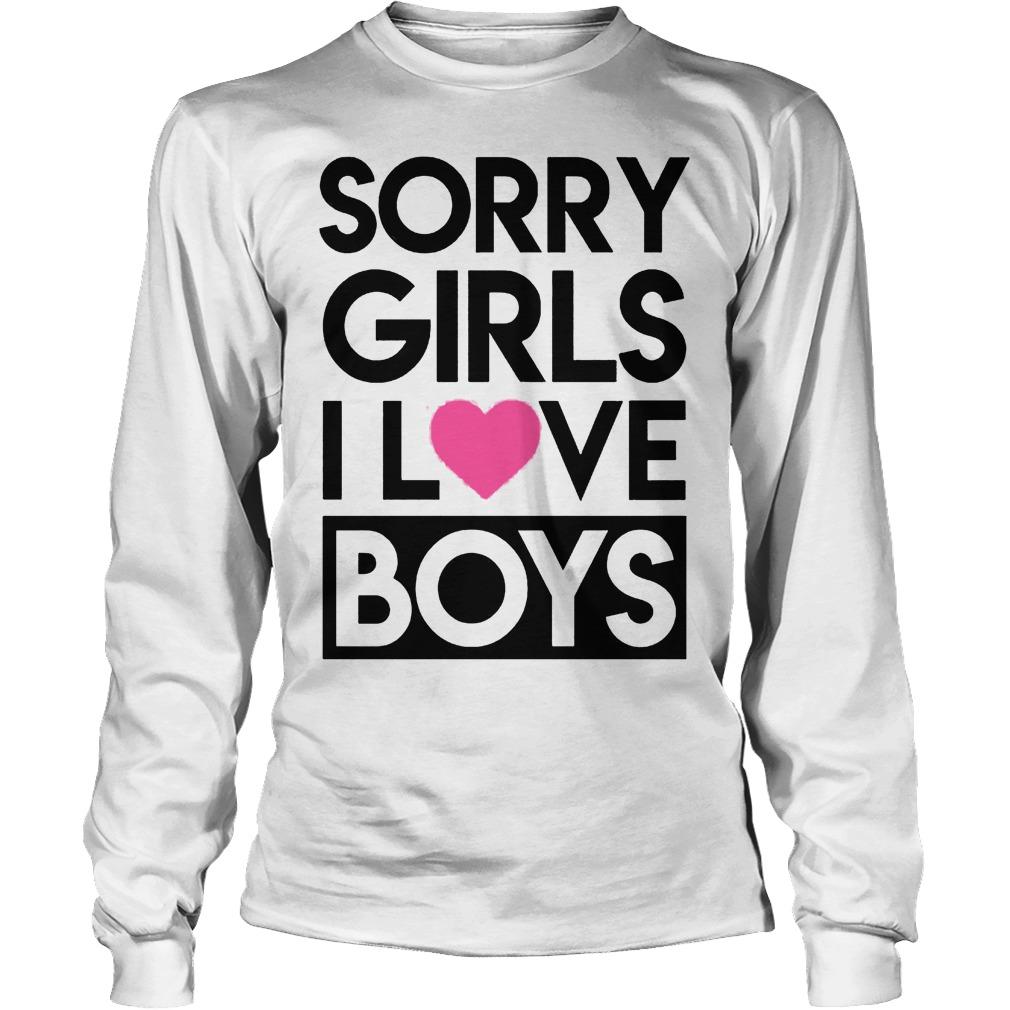 Sorry Girls I Love Boys Longsleeve
