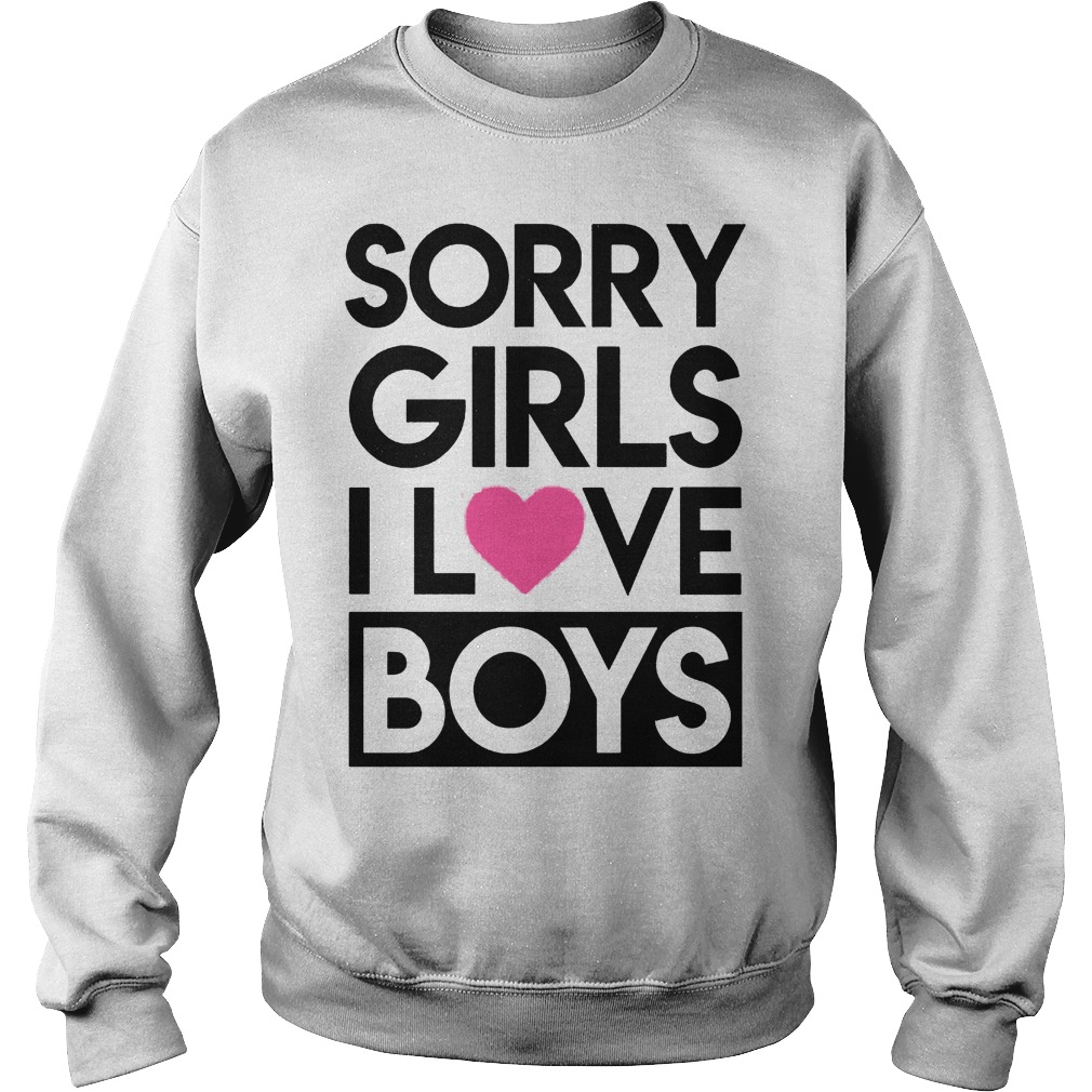 Sorry Girls I Love Boys Sweater