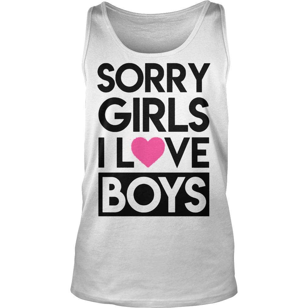 Sorry Girls I Love Boys Tanktop