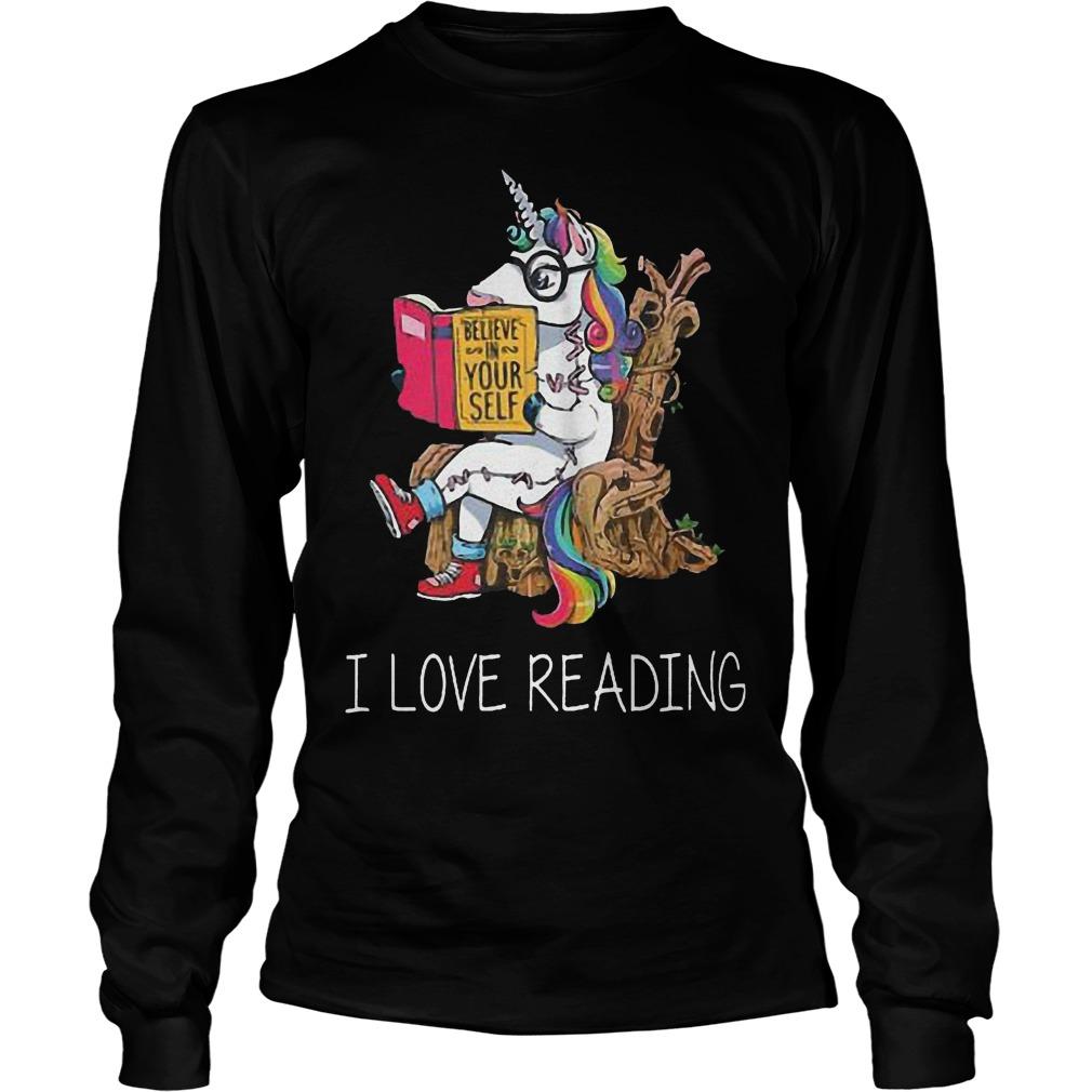 Unicorn Believe In Yourself I Love Reading Longsleeve