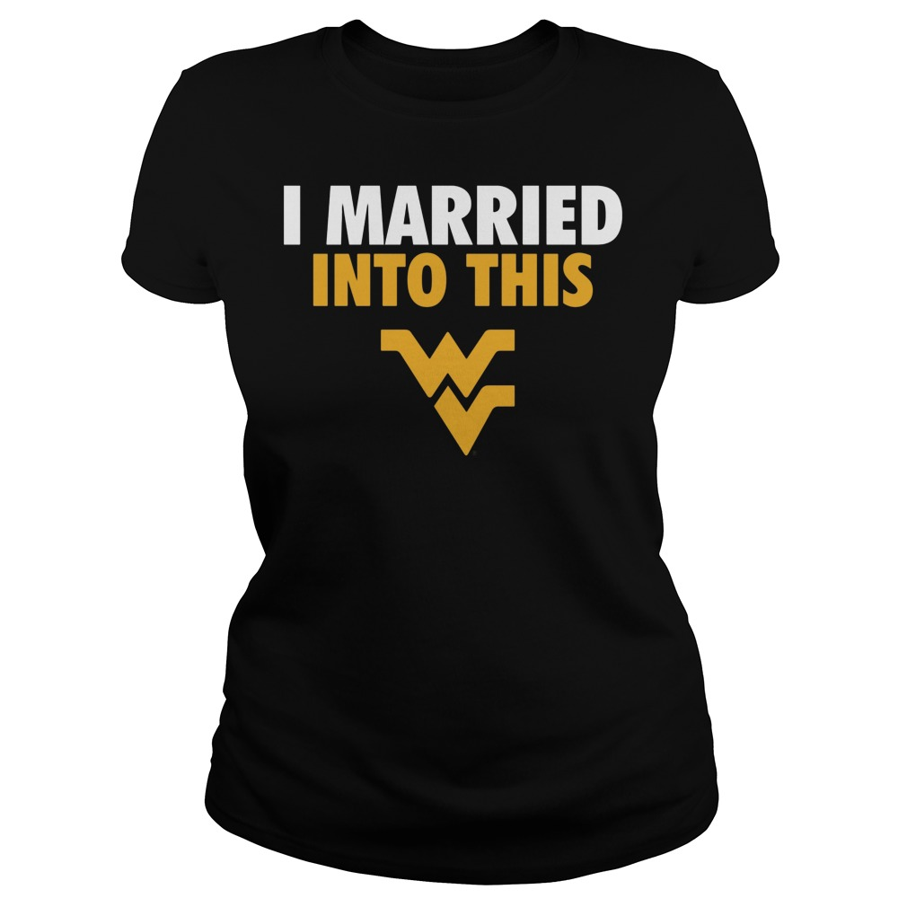 West Virginia Mountaineers I Married Into This Ladies