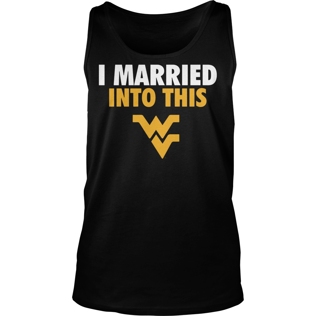 West Virginia Mountaineers I Married Into This Tanktop