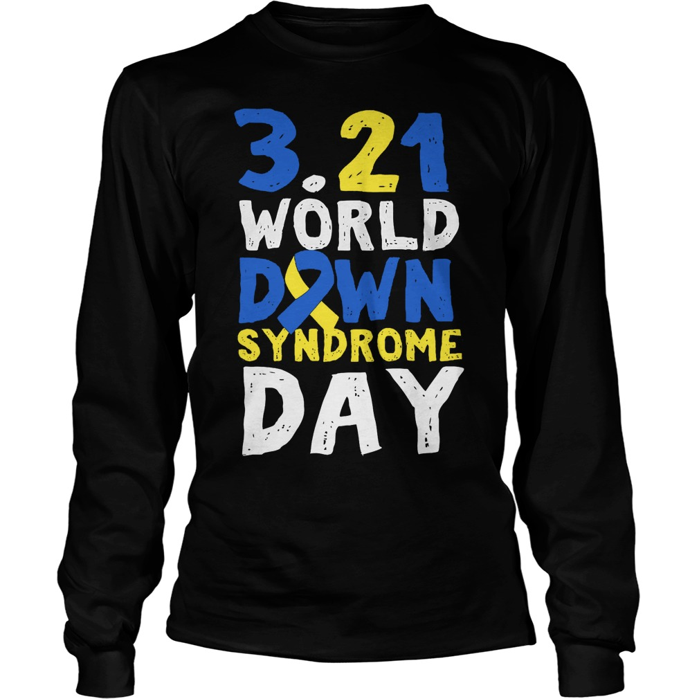 World Down Syndrome Day March 21 Longsleeve