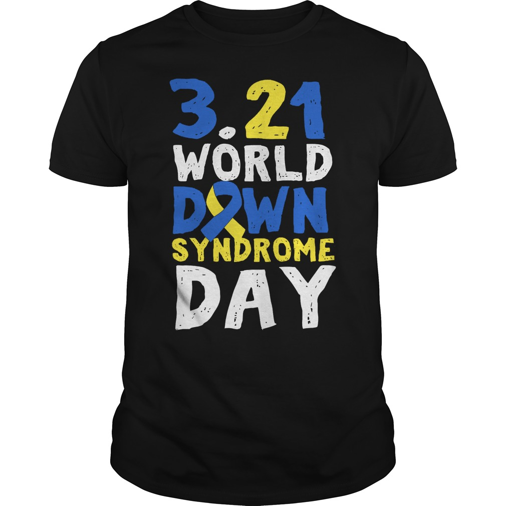 World Down Syndrome Day March 21 Shirt