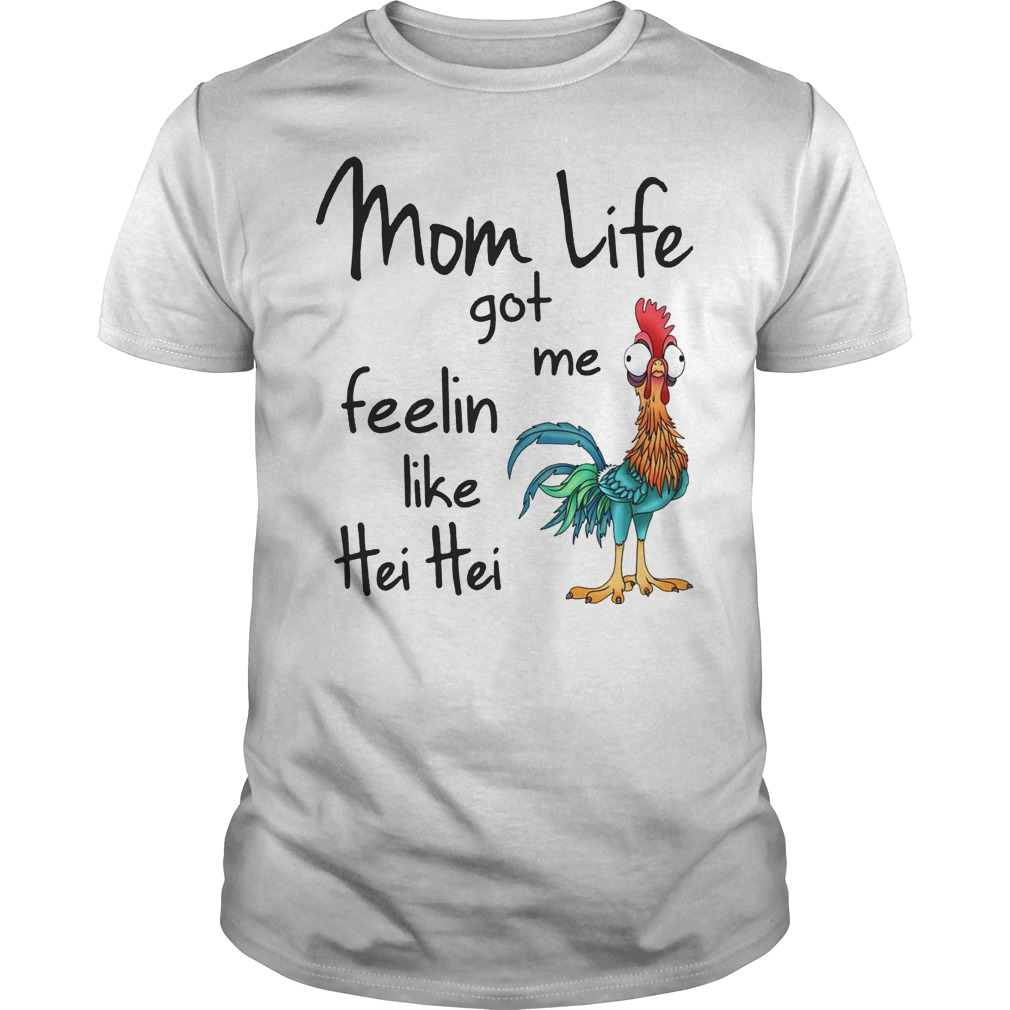 Chicken Moana Disney Mom Life Got Me Feelin Like Hei Hei Shirt