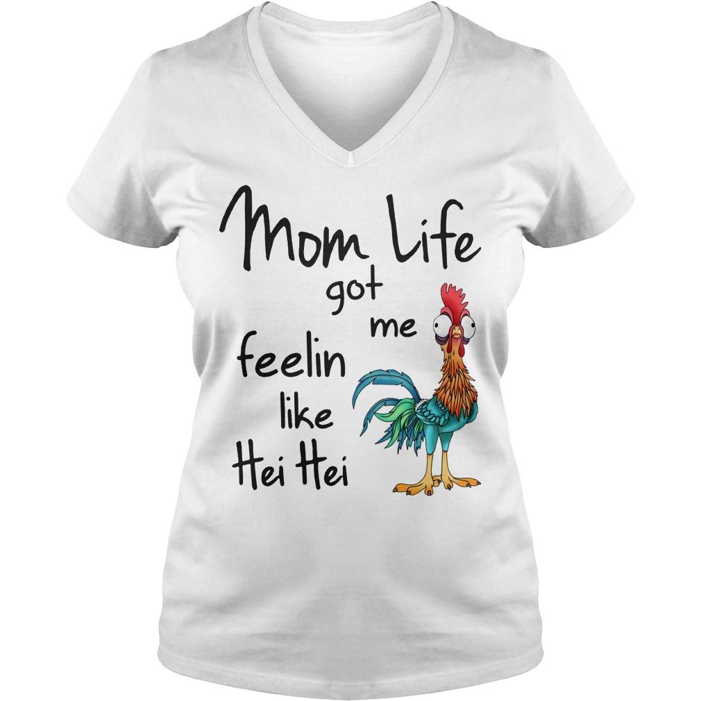 Chicken Moana Disney Mom Life Got Me Feelin Like Hei Hei V Neck